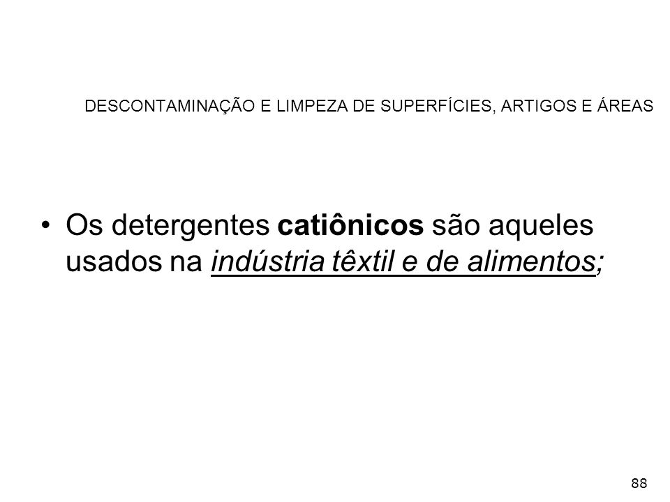 DESCONTAMINAÇÃO E LIMPEZA DE SUPERFÍCIES, ARTIGOS E ÁREAS
