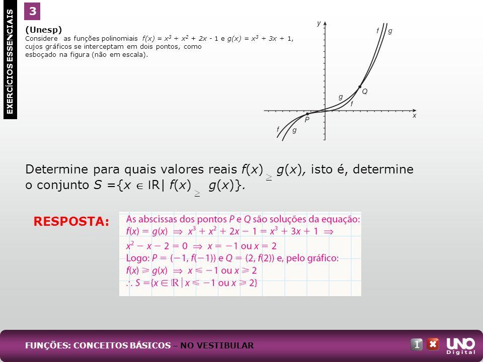 Determine para quais valores reais f(x) g(x), isto é, determine