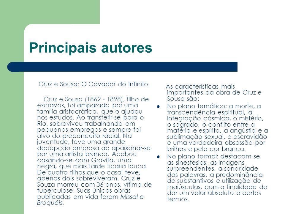 Principais autores Cruz e Sousa: O Cavador do Infinito.