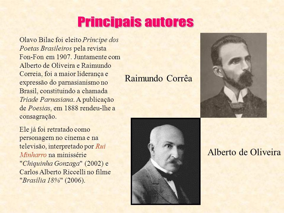 Principais autores Raimundo Corrêa Alberto de Oliveira