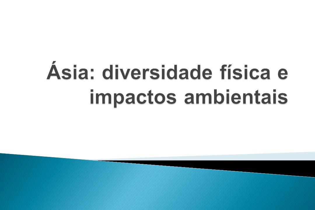 Ásia: diversidade física e impactos ambientais