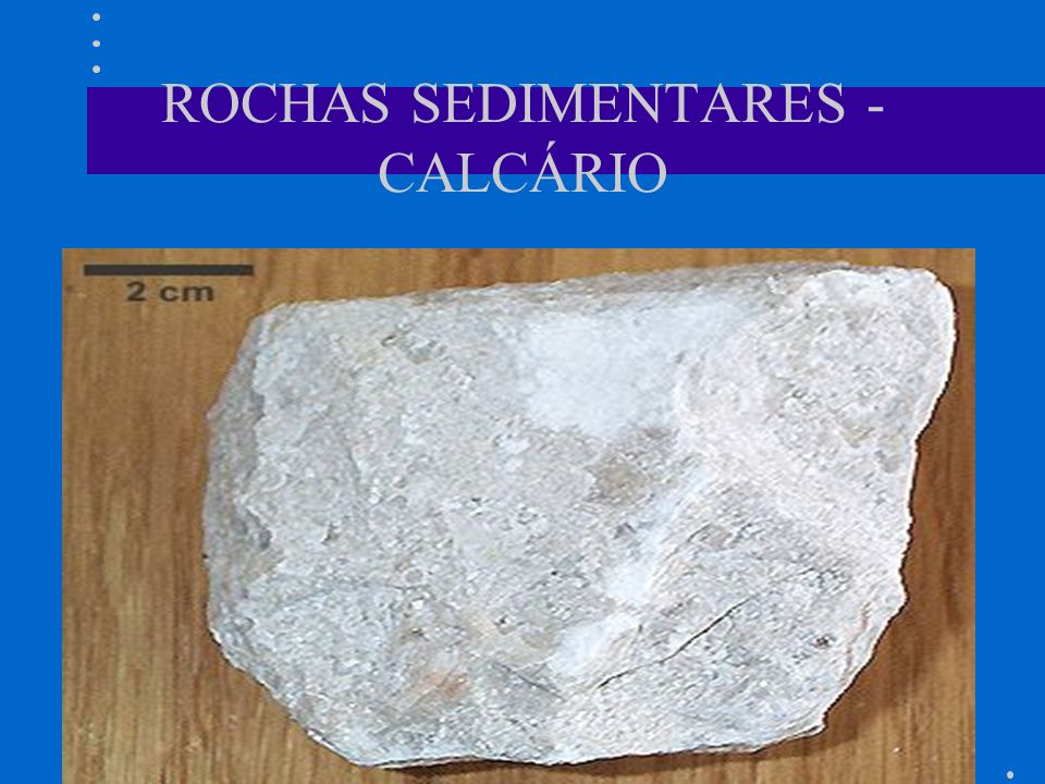 ROCHAS SEDIMENTARES - CALCÁRIO