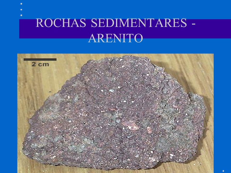 ROCHAS SEDIMENTARES - ARENITO