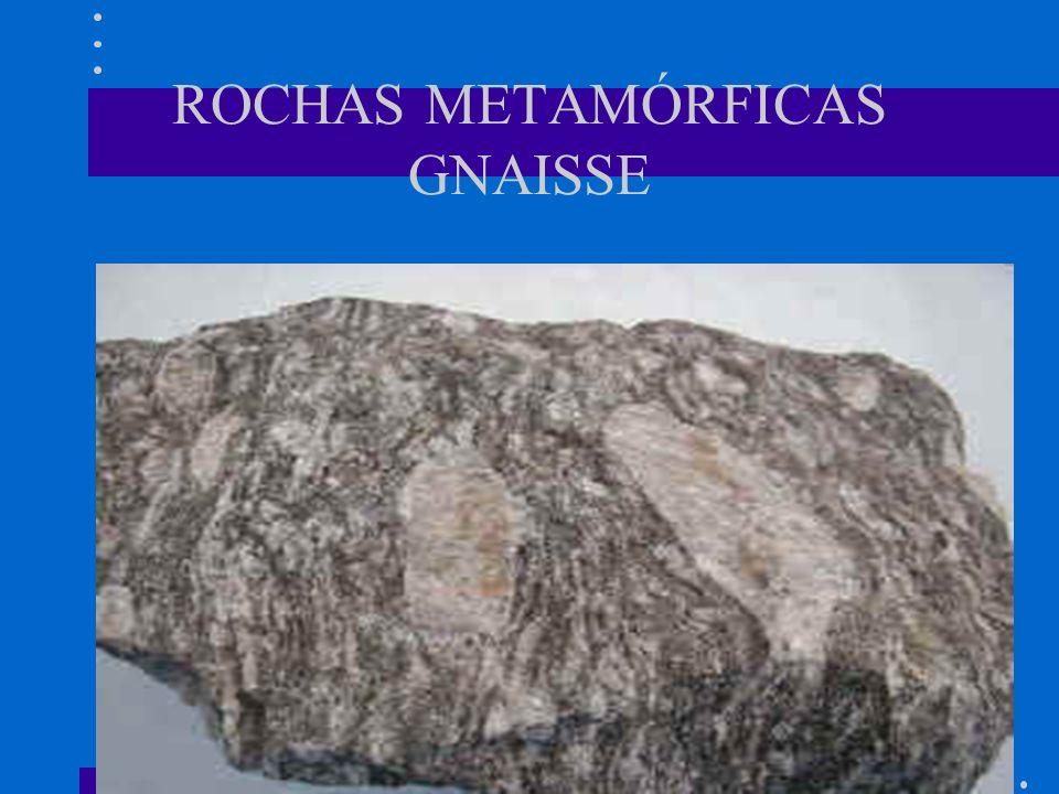ROCHAS METAMÓRFICAS GNAISSE