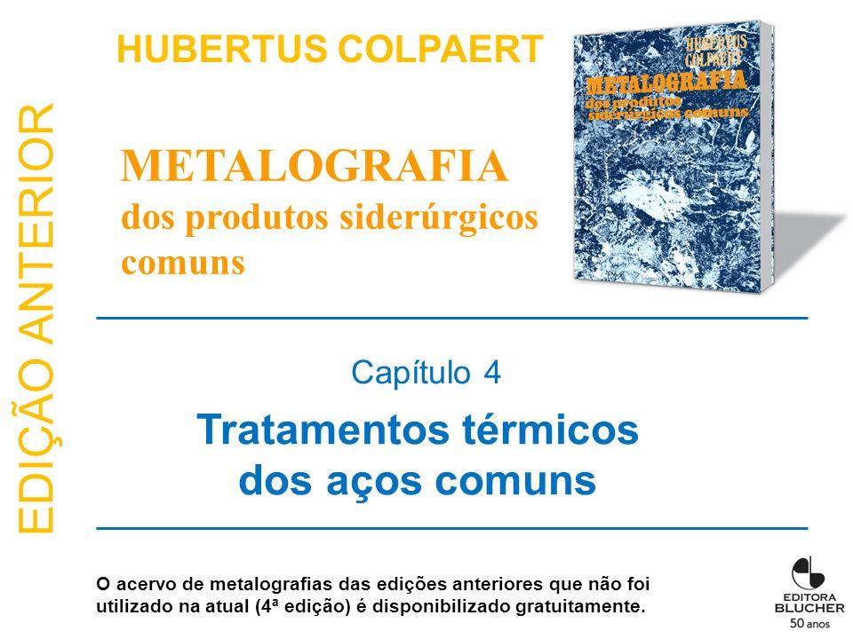 METALOGRAFIA Tratamentos térmicos dos aços comuns HUBERTUS COLPAERT