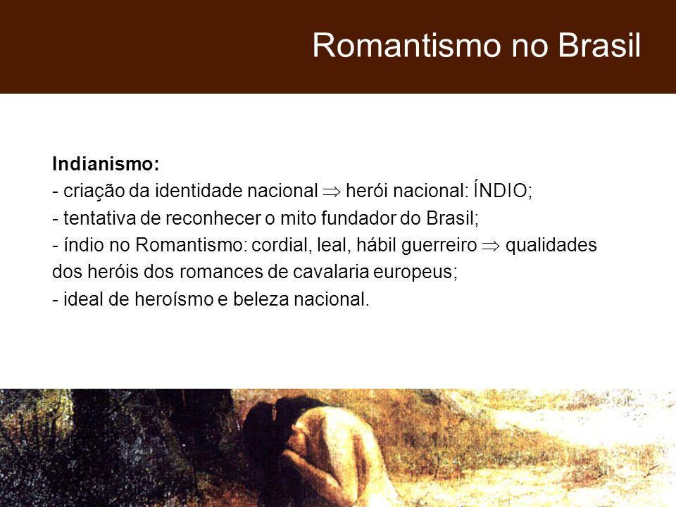 Romantismo no Brasil Indianismo: