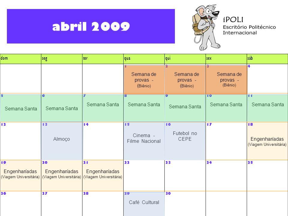abril 2009 dom seg ter qua qui sex sáb Semana Santa Almoço Cinema -