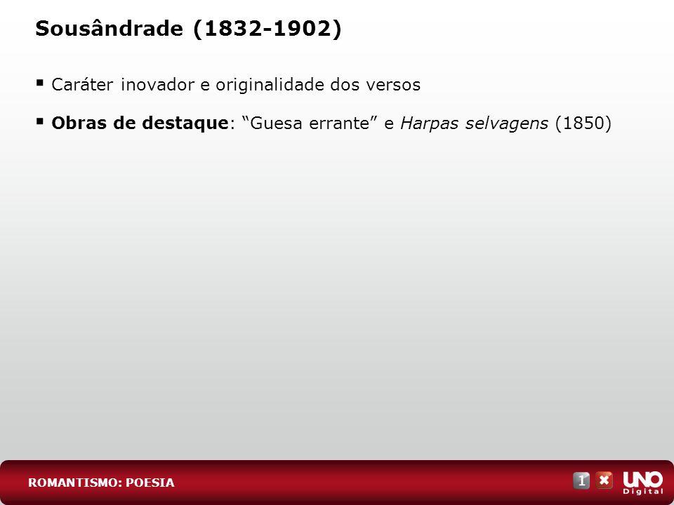Sousândrade (1832-1902) Caráter inovador e originalidade dos versos