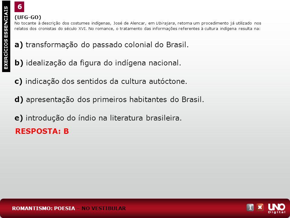 a) transformação do passado colonial do Brasil.