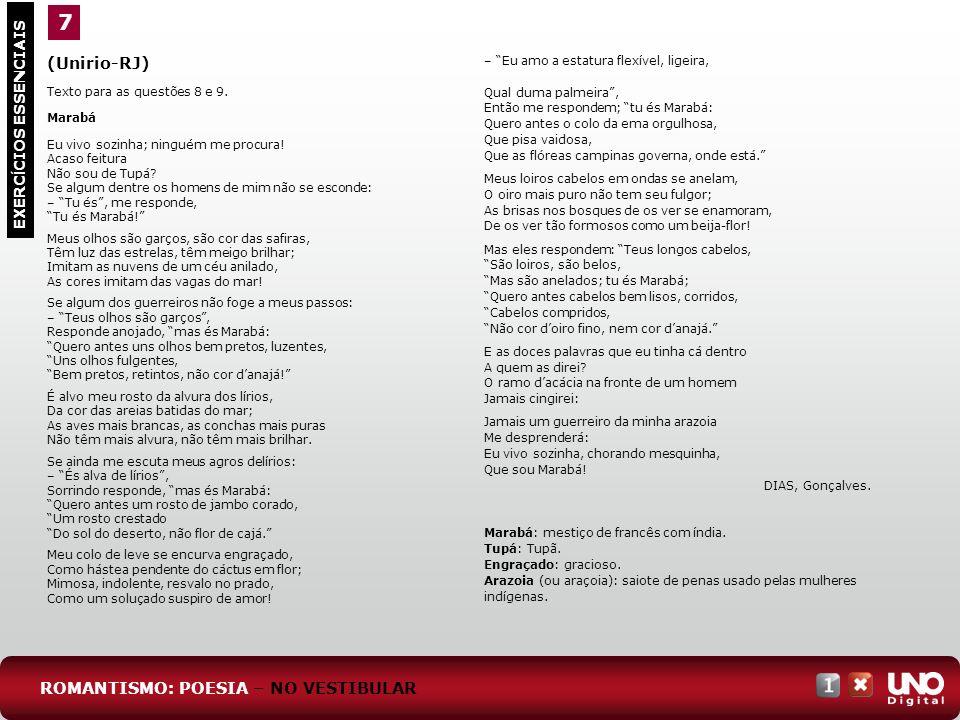 7 (Unirio-RJ) Texto para as questões 8 e 9. Marabá. Eu vivo sozinha; ninguém me procura! Acaso feitura.