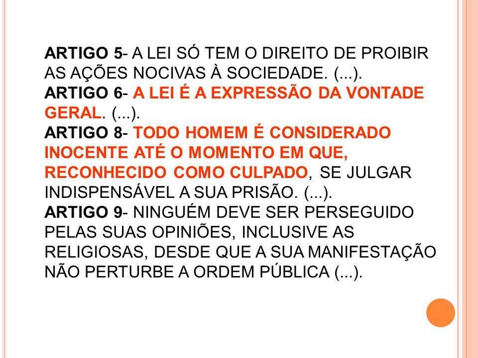 ARTIGO 5- A LEI SÓ TEM O DIREITO DE PROIBIR AS AÇÕES NOCIVAS À SOCIEDADE.