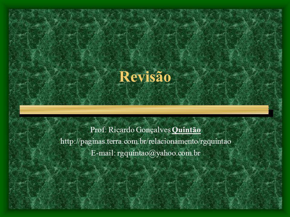 Revisão Prof: Ricardo Gonçalves Quintão