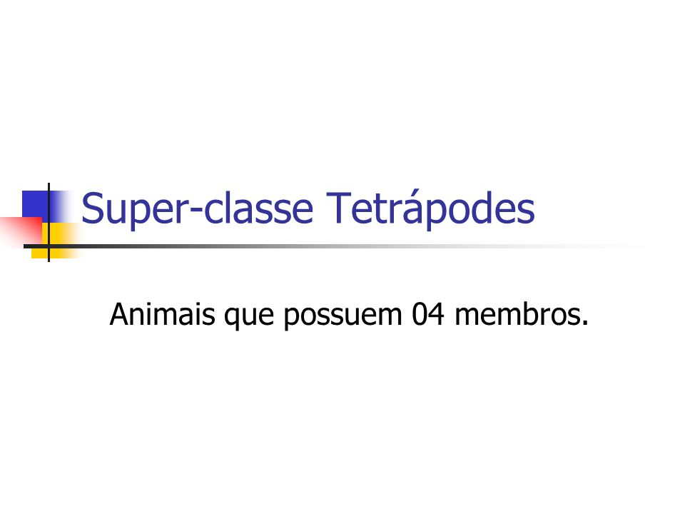 Super-classe Tetrápodes