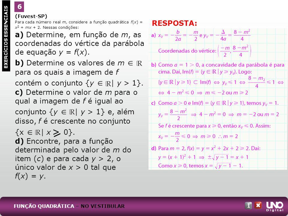 Mat-cad-1-top-3 – 3 prova 6. (Fuvest-SP) Para cada número real m, considere a função quadrática f(x) = x2 + mx + 2. Nessas condições: