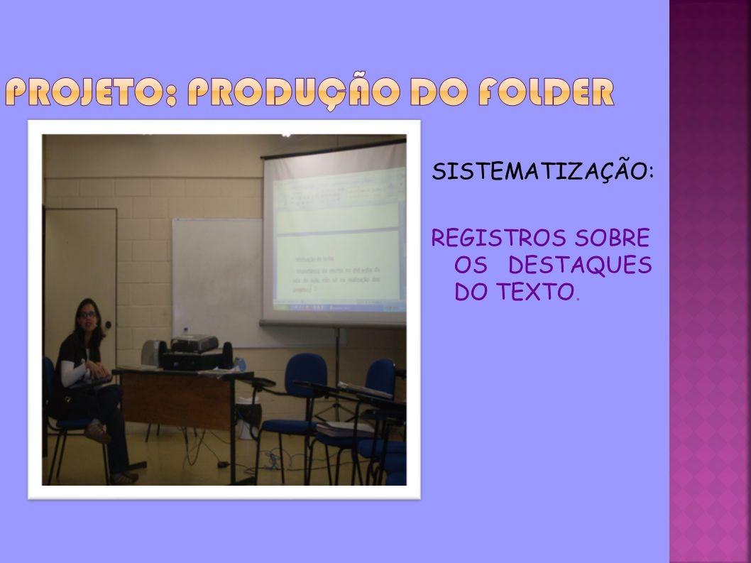 PROJETO; PRODUÇÃO DO FOLDER