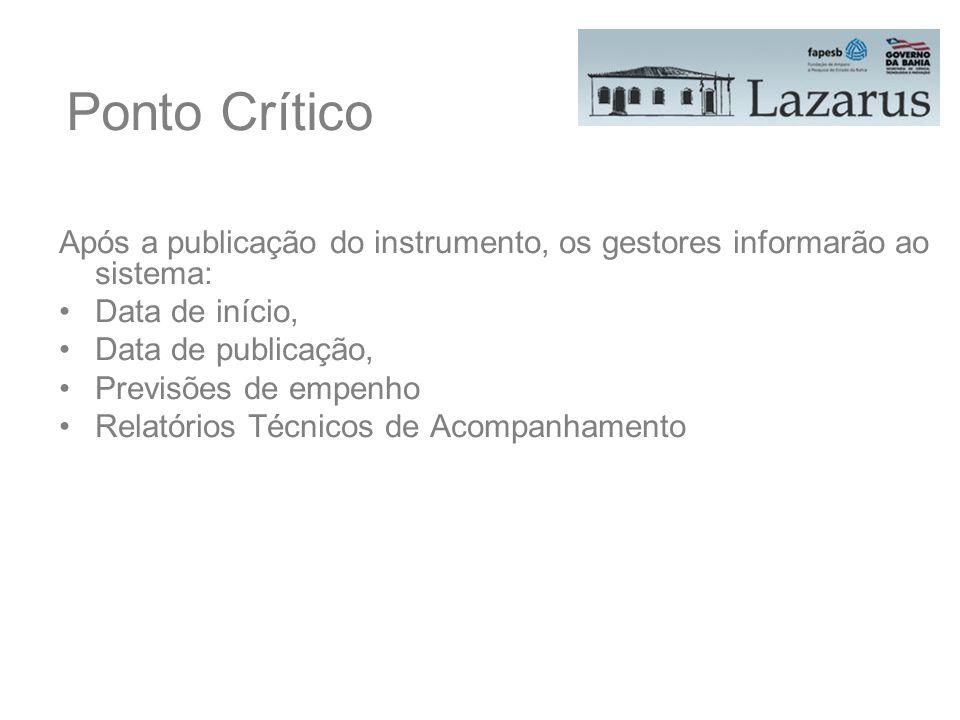 Ponto Crítico Após a publicação do instrumento, os gestores informarão ao sistema: Data de início,