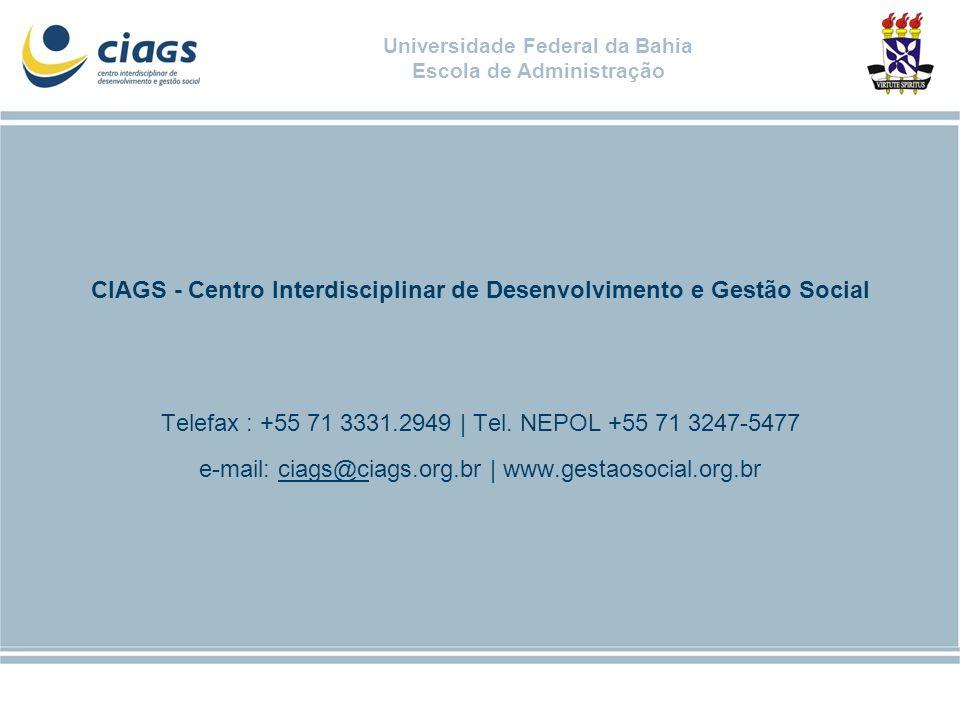 CIAGS - Centro Interdisciplinar de Desenvolvimento e Gestão Social Telefax : +55 71 3331.2949 | Tel.
