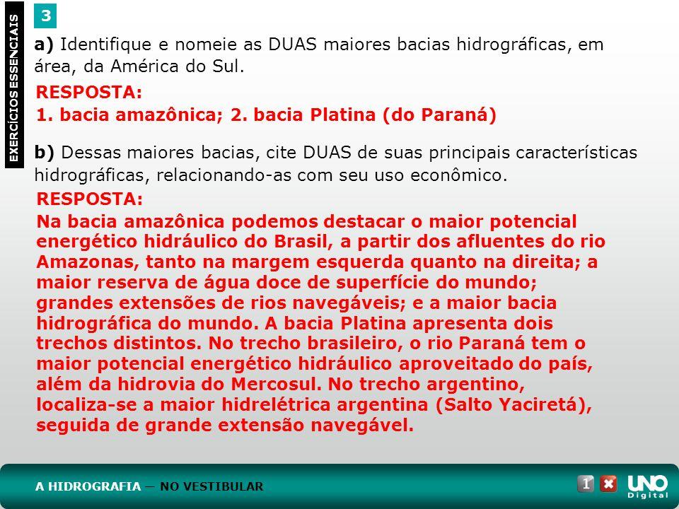 1. bacia amazônica; 2. bacia Platina (do Paraná)