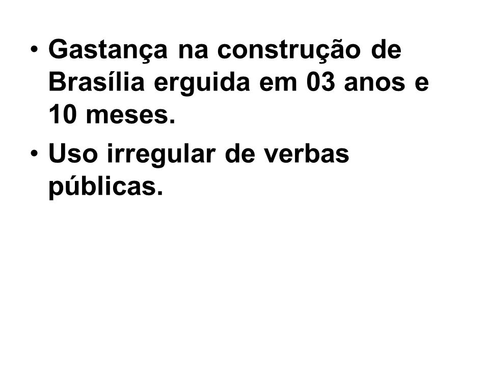 Gastança na construção de Brasília erguida em 03 anos e 10 meses.
