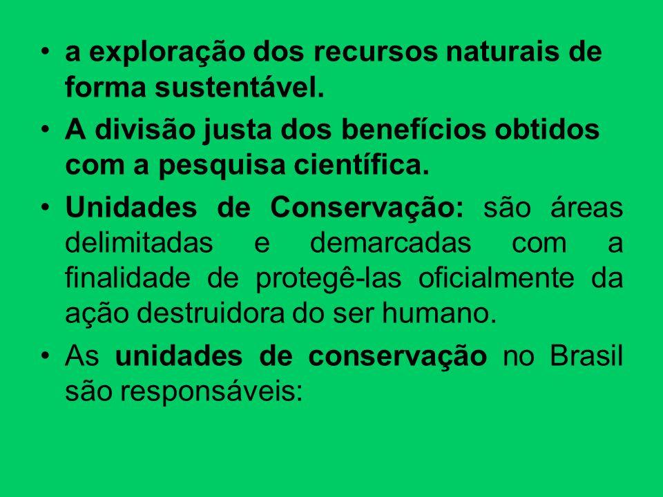 a exploração dos recursos naturais de forma sustentável.