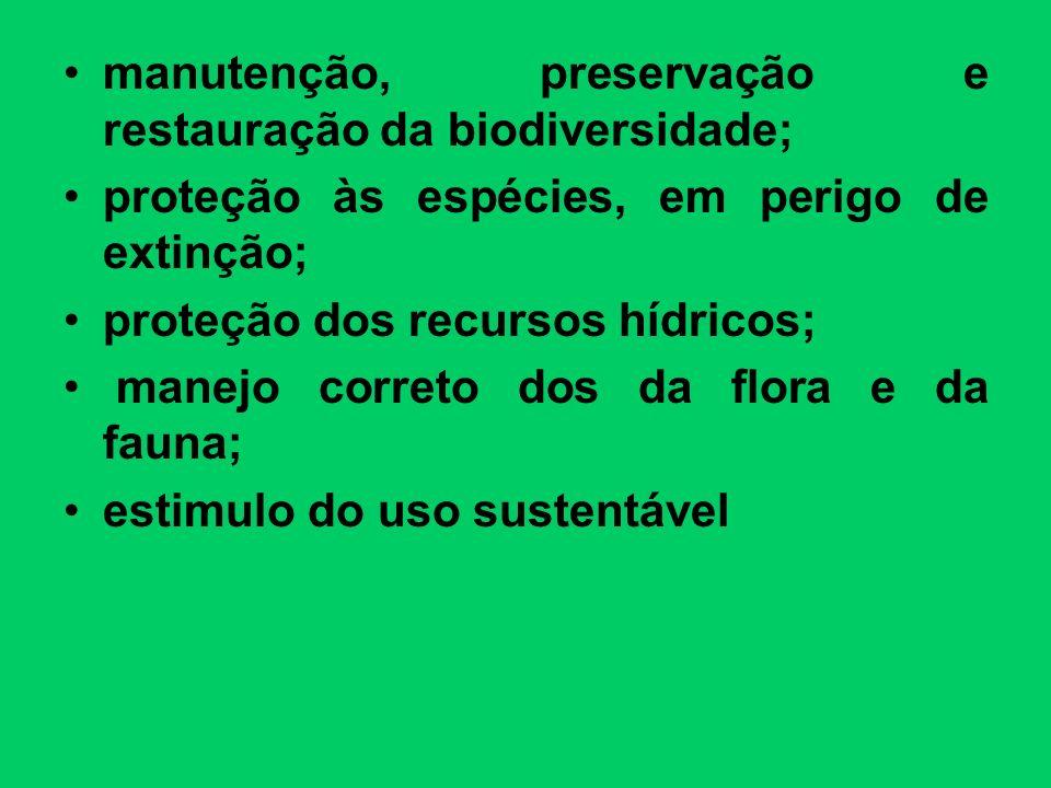 manutenção, preservação e restauração da biodiversidade;