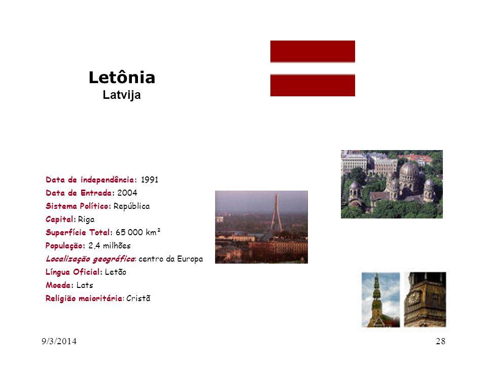 Letônia Latvija 26/03/2017 Data de independência: 1991