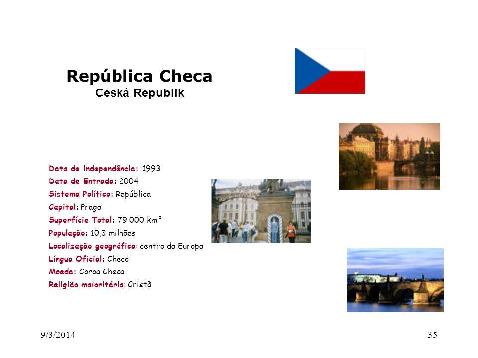 República Checa Ceská Republik 26/03/2017 Data de independência: 1993