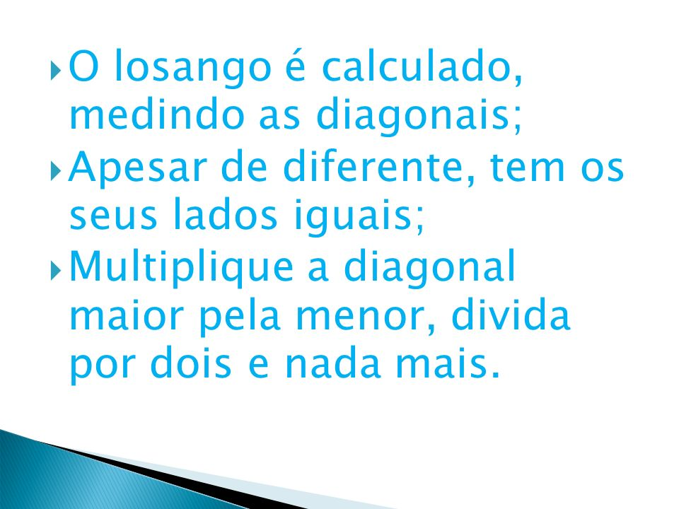 O losango é calculado, medindo as diagonais;