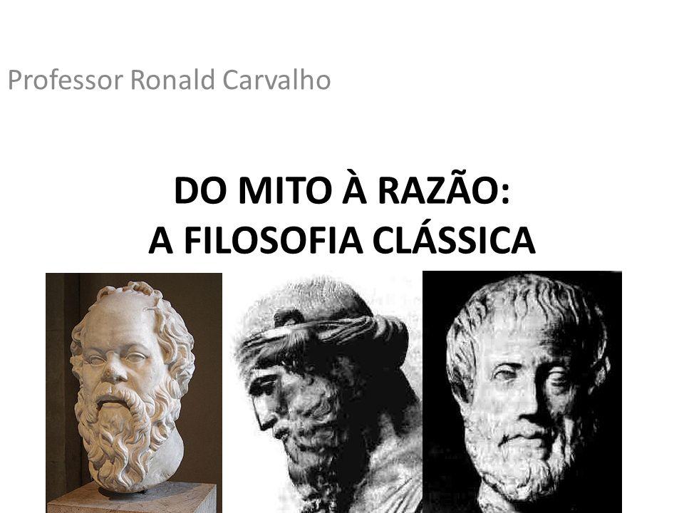 DO MITO À RAZÃO: A FILOSOFIA CLÁSSICA