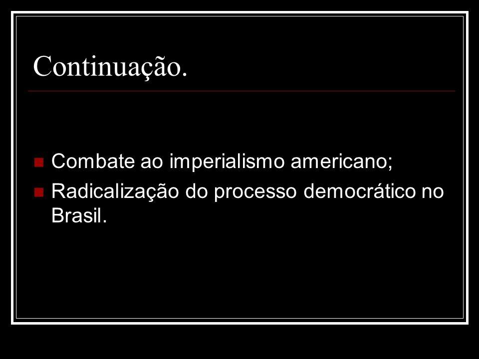 Continuação. Combate ao imperialismo americano;