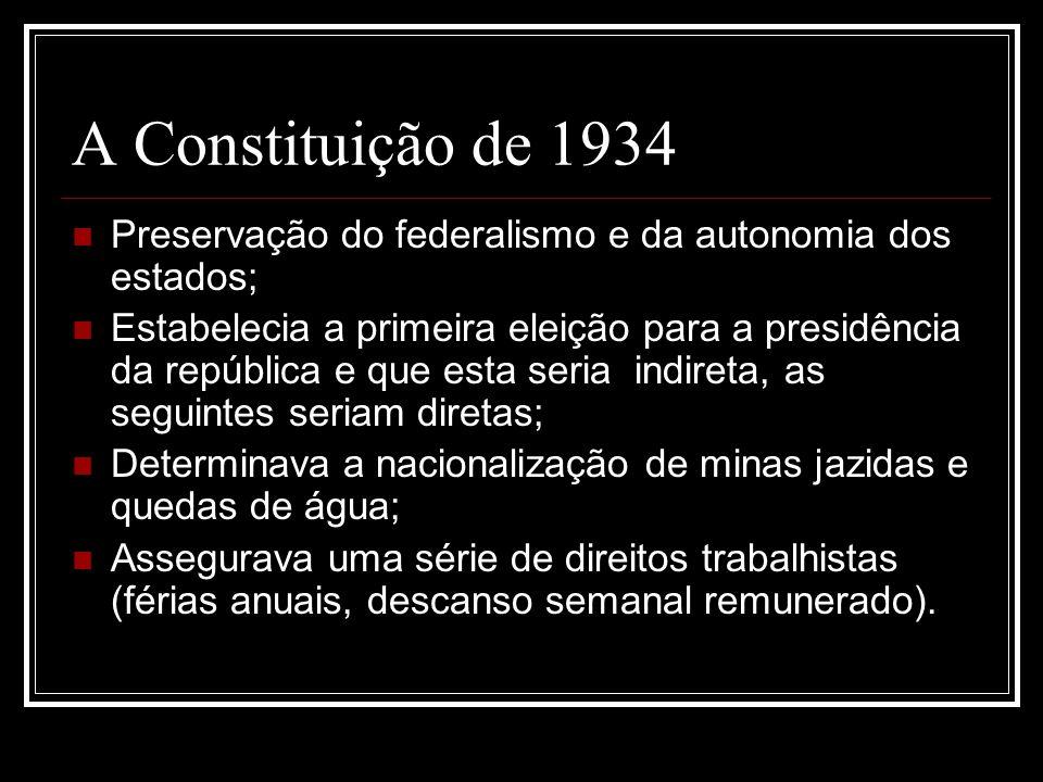 A Constituição de 1934 Preservação do federalismo e da autonomia dos estados;