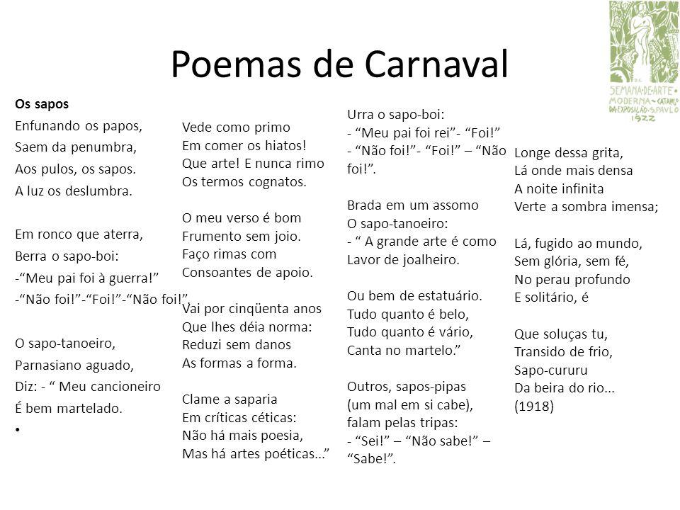 Poemas de Carnaval Os sapos Enfunando os papos, Saem da penumbra,
