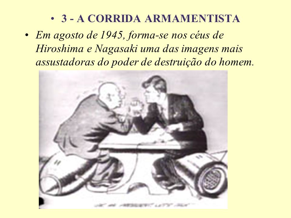 3 - A CORRIDA ARMAMENTISTA
