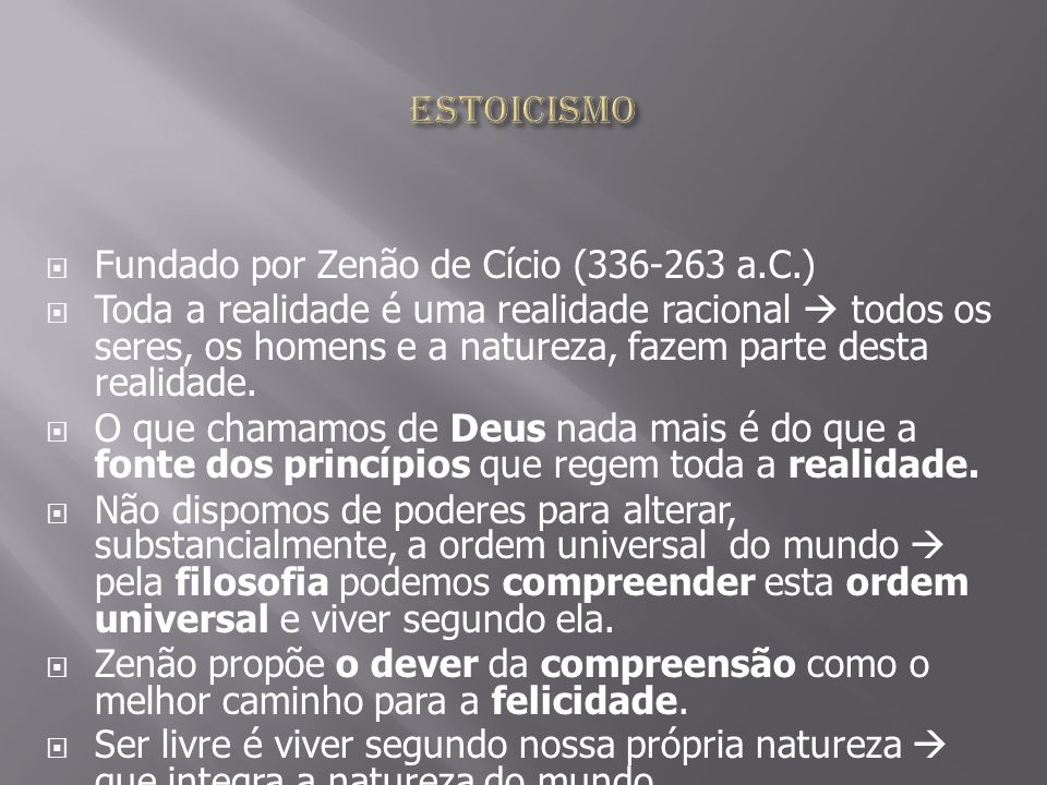 Estoicismo Fundado por Zenão de Cício (336-263 a.C.)