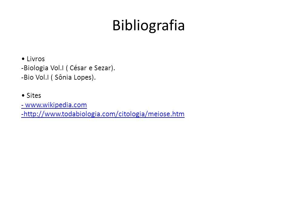 Bibliografia • Livros Biologia Vol.I ( César e Sezar).
