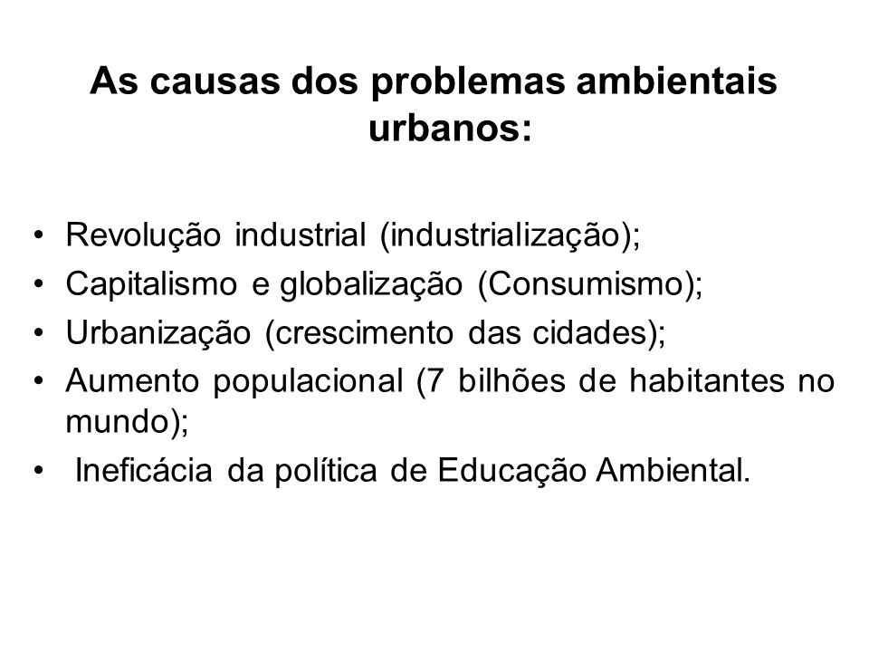 As causas dos problemas ambientais urbanos: