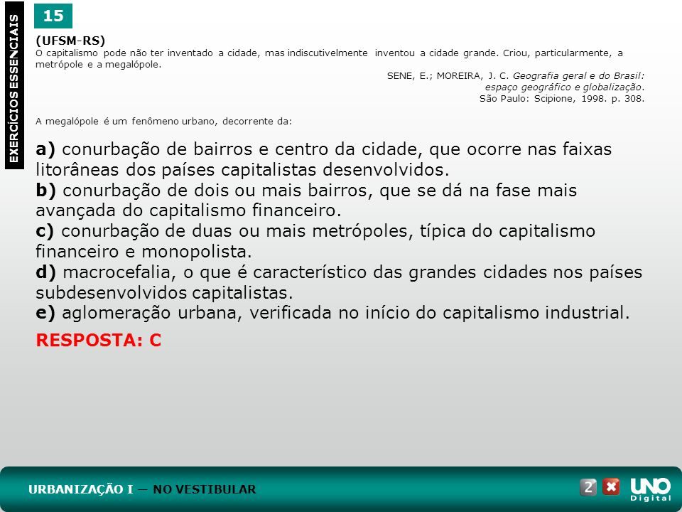 e) aglomeração urbana, verificada no início do capitalismo industrial.