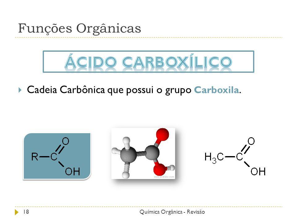 Ácido carboxílico Funções Orgânicas