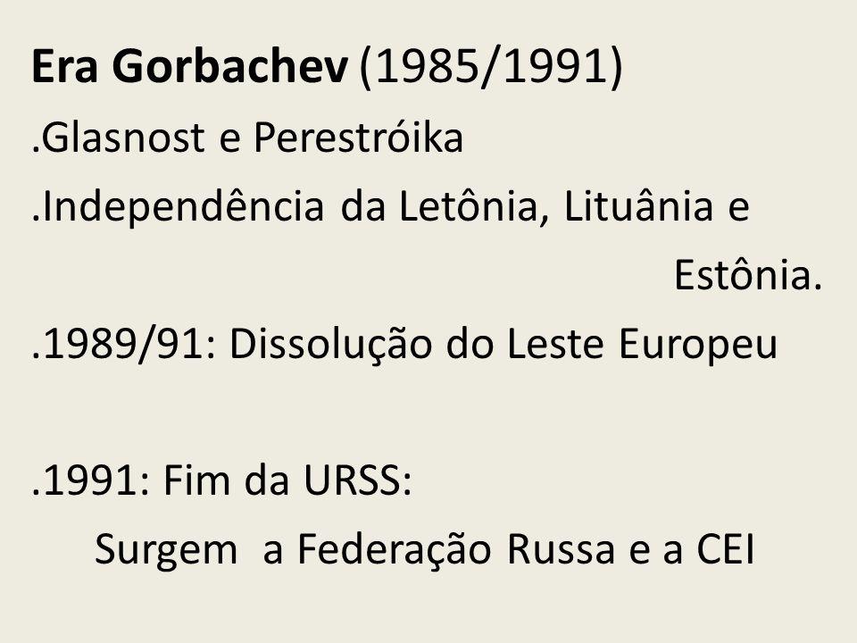 Era Gorbachev (1985/1991) .Glasnost e Perestróika
