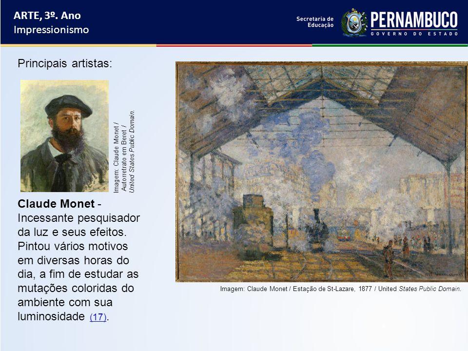 ARTE, 3º. Ano Impressionismo Principais artistas: