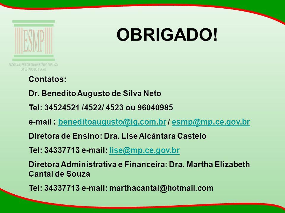 OBRIGADO! Contatos: Dr. Benedito Augusto de Silva Neto