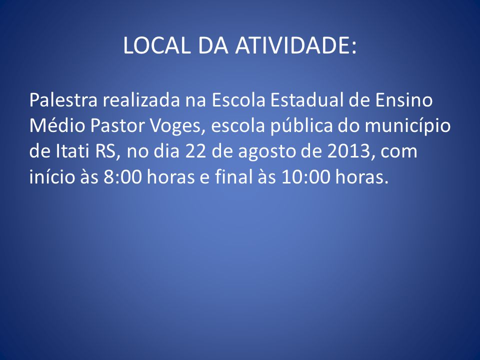 LOCAL DA ATIVIDADE: