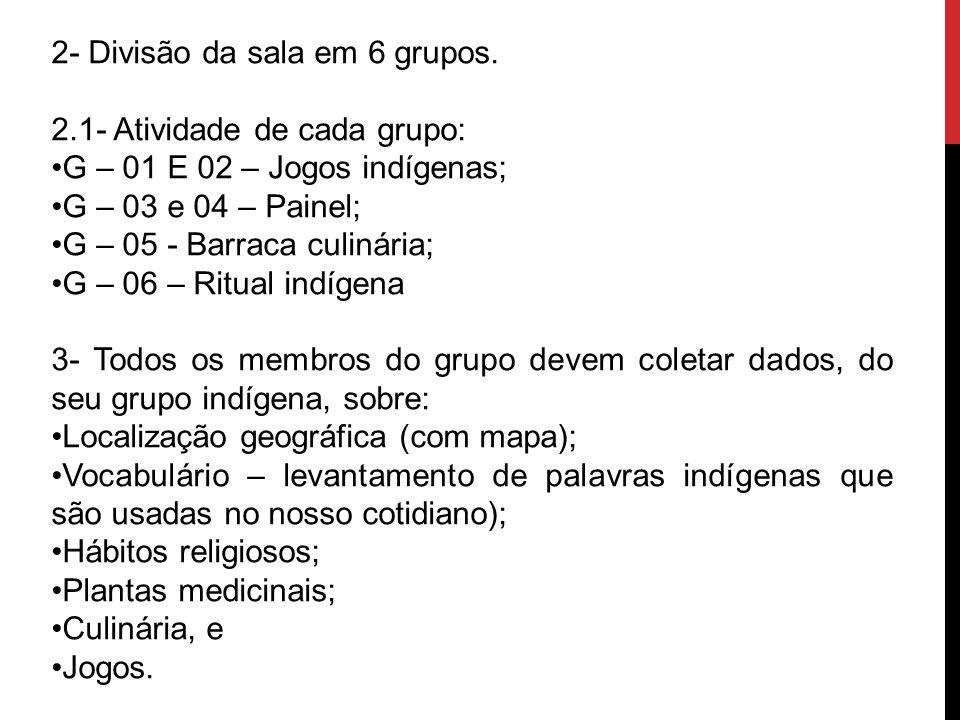 2- Divisão da sala em 6 grupos.