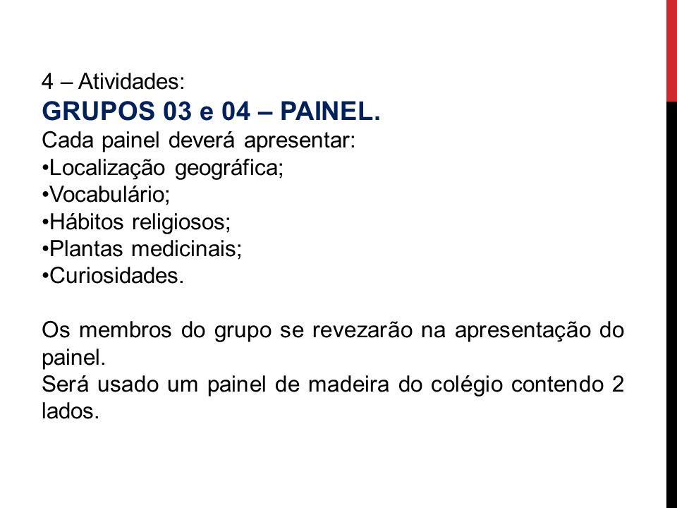 GRUPOS 03 e 04 – PAINEL. 4 – Atividades: