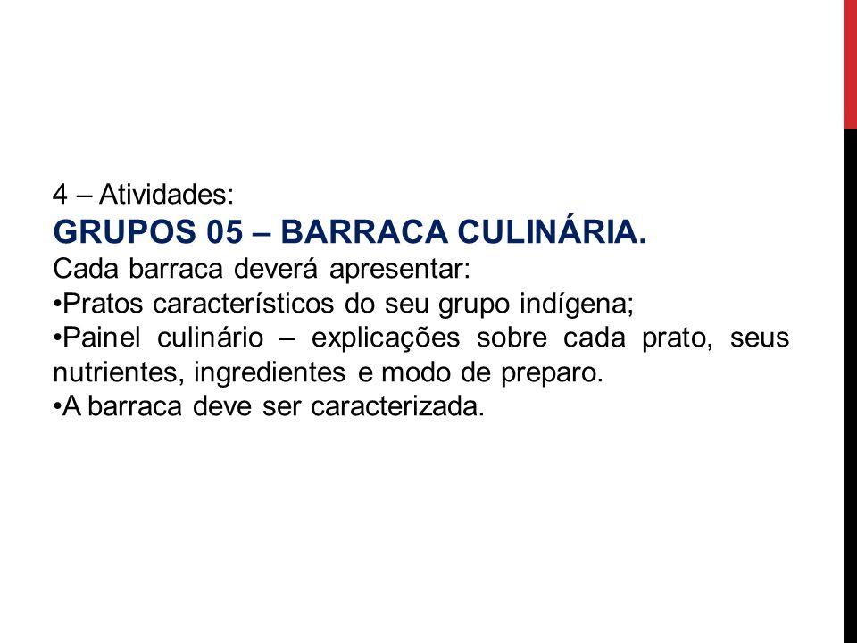 GRUPOS 05 – BARRACA CULINÁRIA.