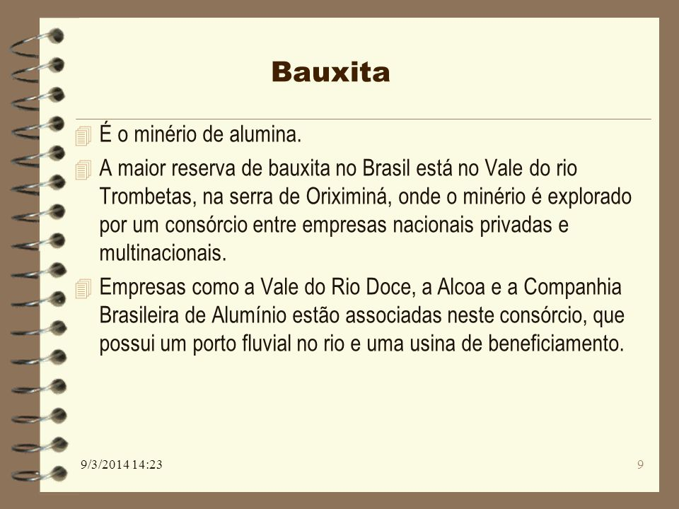 Bauxita É o minério de alumina.