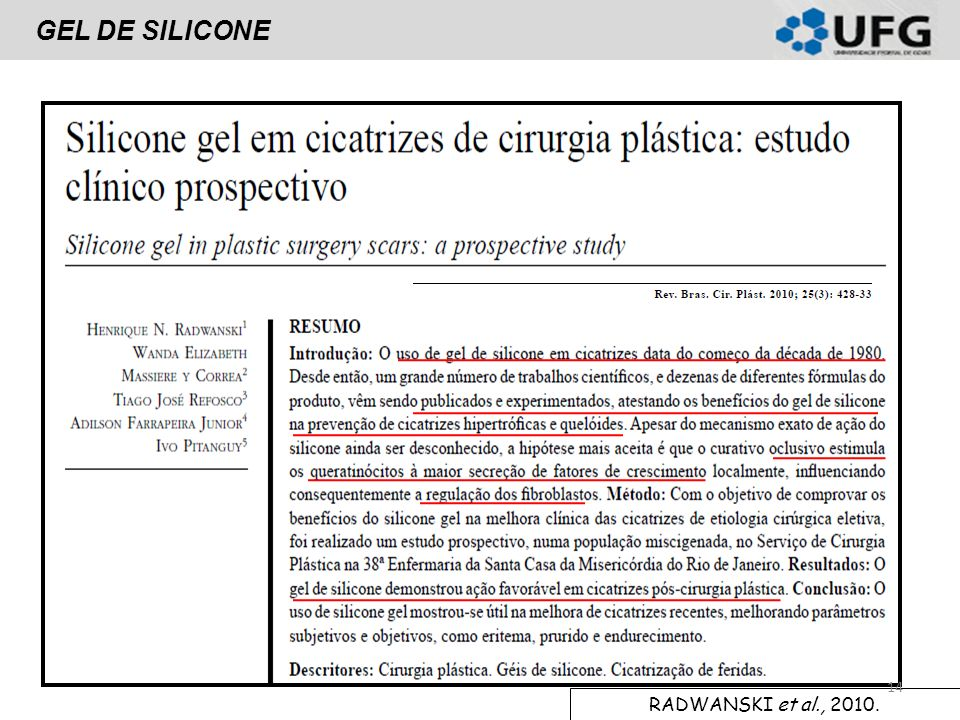 GEL DE SILICONE RADWANSKI et al., 2010.