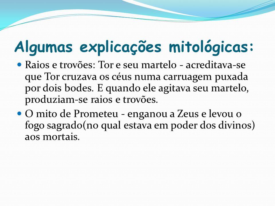 Algumas explicações mitológicas: