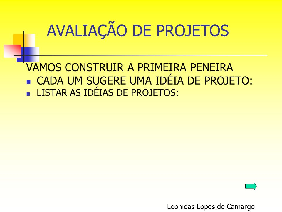 AVALIAÇÃO DE PROJETOS VAMOS CONSTRUIR A PRIMEIRA PENEIRA