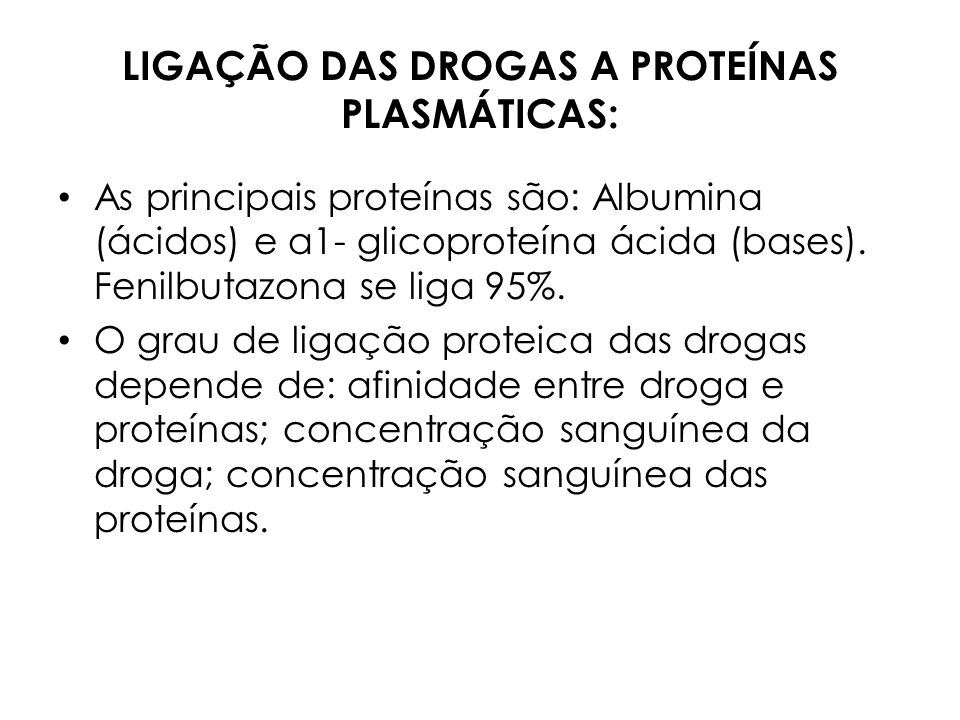 LIGAÇÃO DAS DROGAS A PROTEÍNAS PLASMÁTICAS: